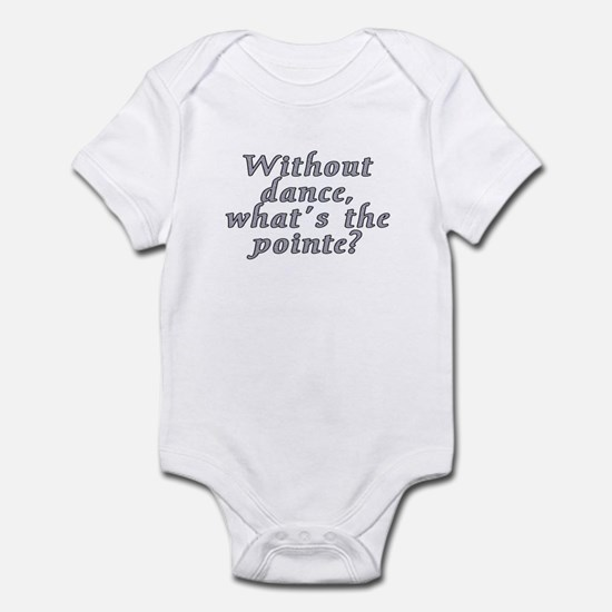 Without dance...pointe? - Infant Bodysuit