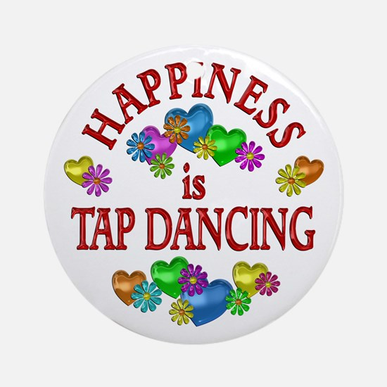 Happiness is Tap Dancing Ornament (Round)