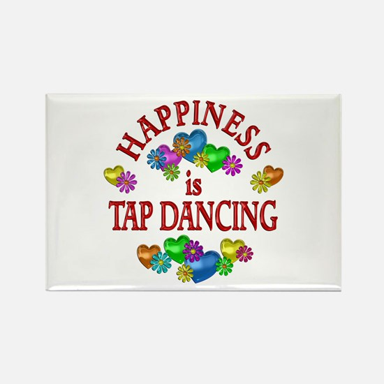 Happiness is Tap Dancing Rectangle Magnet