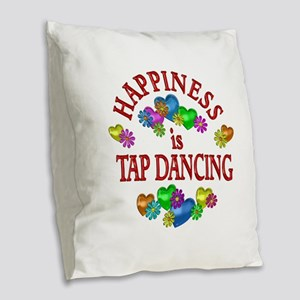 Happiness is Tap Dancing Burlap Throw Pillow