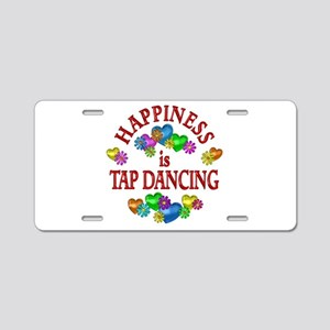 Happiness is Tap Dancing Aluminum License Plate