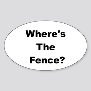 Where's the Fence? Oval Sticker