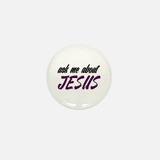 Ask Me About Jesus Mini Button