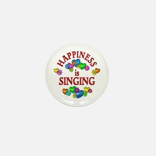 Happiness is Singing Mini Button