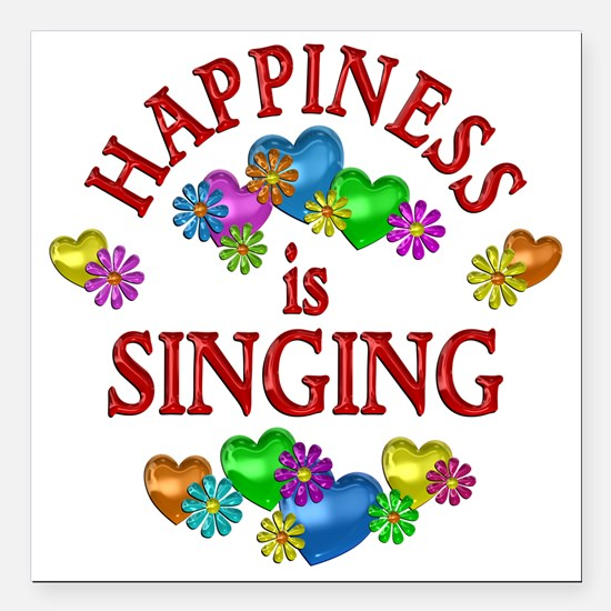 """Happiness is Singing Square Car Magnet 3"""" x 3"""""""