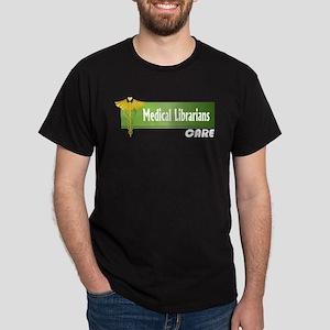 Medical Librarians Care Dark T-Shirt
