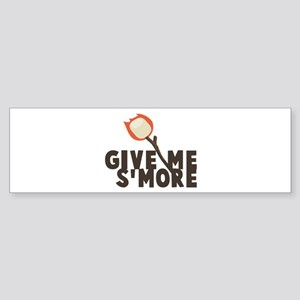 Give Me Smore Bumper Sticker
