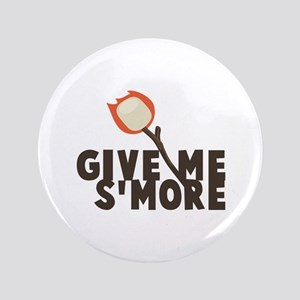 "Give Me Smore 3.5"" Button"