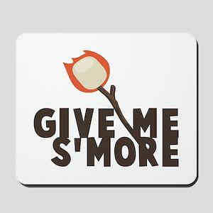 Give Me Smore Mousepad