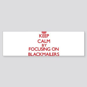 Blackmailers Bumper Sticker