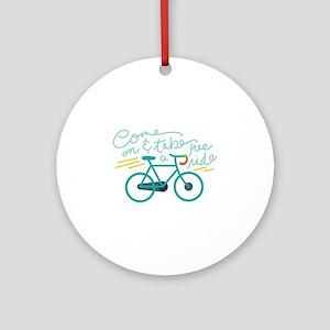 Come Ride Ornament (Round)