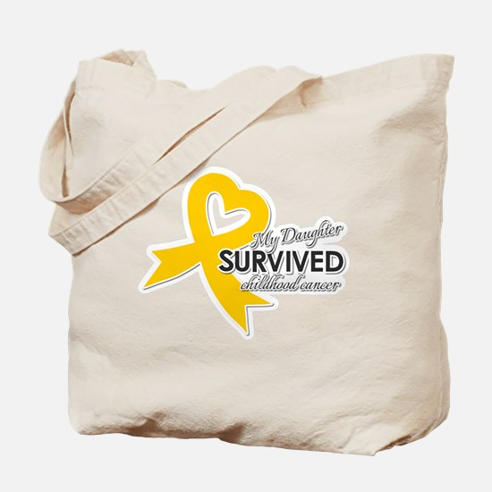 My Daughter Survived Childhood Cancer Tote Bag
