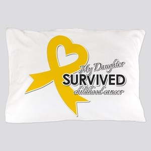 My Daughter Survived Childhood Cancer Pillow Case