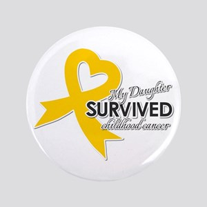 """My Daughter Survived Childhood Cancer 3.5"""" Button"""