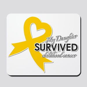 My Daughter Survived Childhood Cancer Mousepad