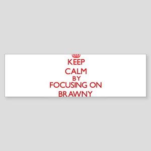 Brawny Bumper Sticker