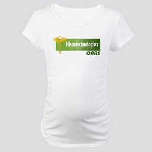 Histotechnologists Care Maternity T-Shirt