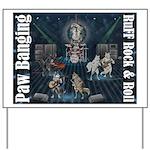 Paw Banging, RuFF, Rock Roll Yard Sign