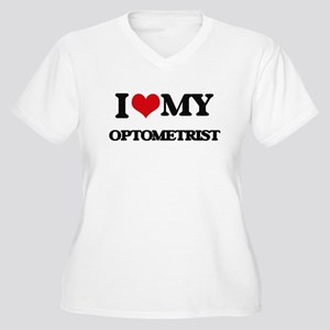 I love my Optometrist Plus Size T-Shirt