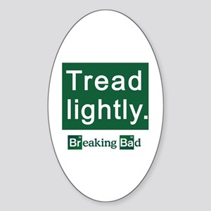 Tread Lightly Breaking Bad Sticker (Oval)