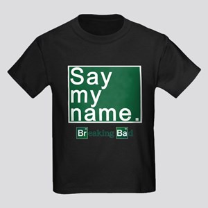 SAY MY NAME Breaking Bad Kids Dark T-Shirt