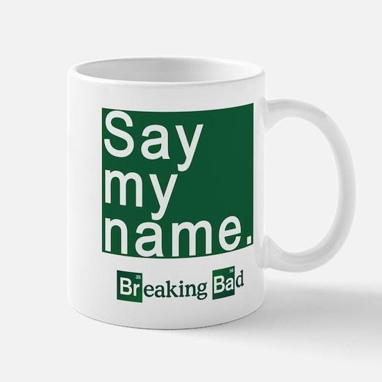 SAY MY NAME Breaking Bad Mug
