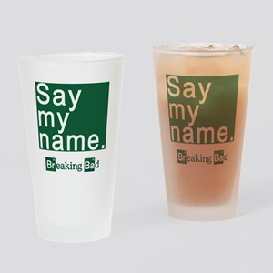 SAY MY NAME Breaking Bad Drinking Glass