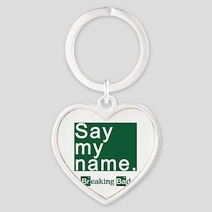SAY MY NAME Breaking Bad Heart Keychain
