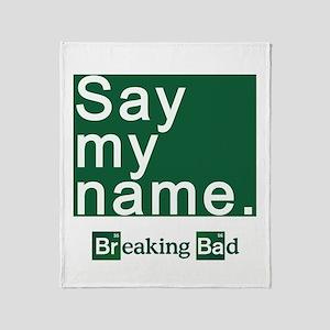 SAY MY NAME Breaking Bad Throw Blanket