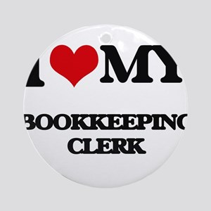 I love my Bookkeeping Clerk Ornament (Round)