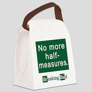 No More Half-Measures Canvas Lunch Bag