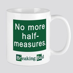 No More Half-Measures Mug