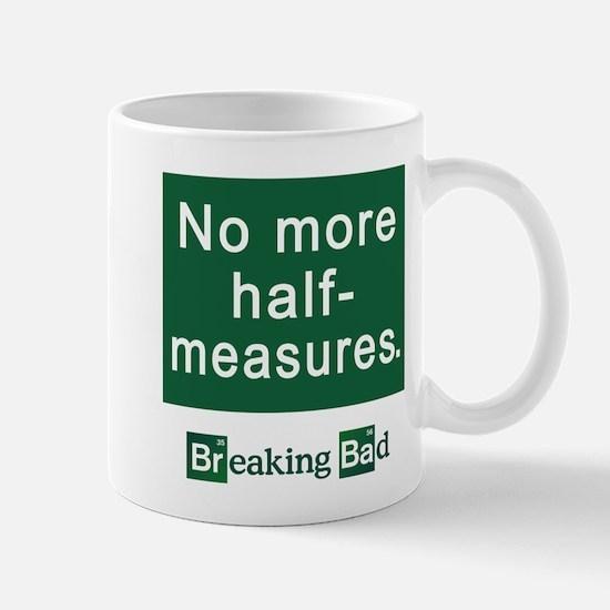 No More Half-Measures Mug