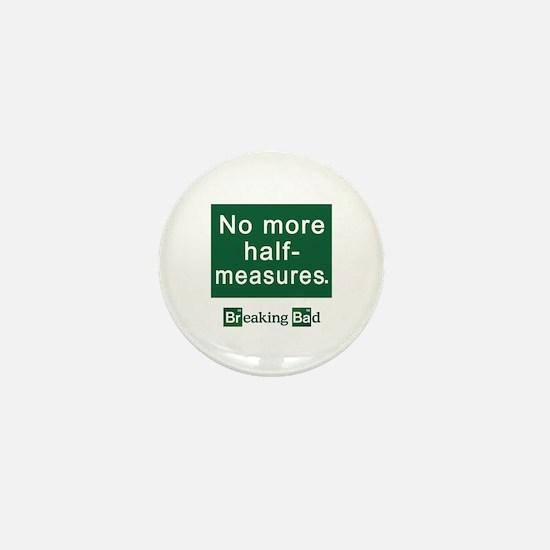 No More Half-Measures Mini Button (10 pack)