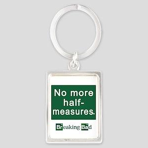 No More Half-Measures Portrait Keychain