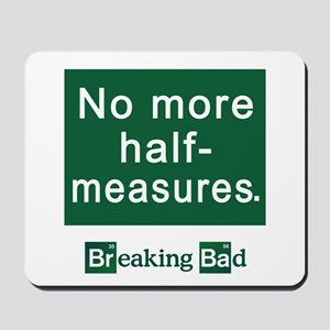 No More Half-Measures Mousepad