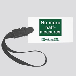 No More Half-Measures Large Luggage Tag