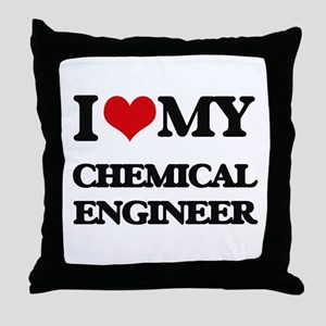 I love my Chemical Engineer Throw Pillow