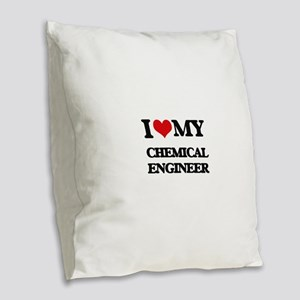 I love my Chemical Engineer Burlap Throw Pillow