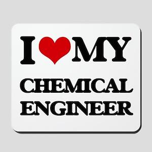 I love my Chemical Engineer Mousepad
