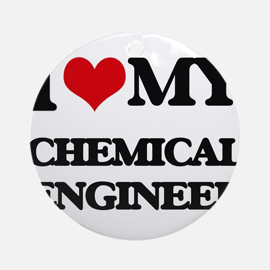 I love my Chemical Engineer Ornament (Round)