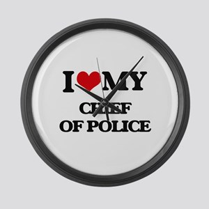 I love my Chief Of Police Large Wall Clock
