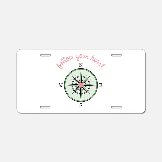 Follow Your Heart Aluminum License Plate