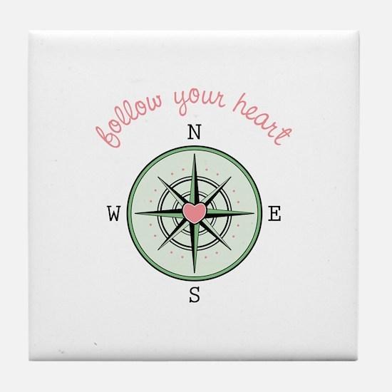 Follow Your Heart Tile Coaster