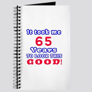 It Took Me 65 Years To Look This Good ! Journal