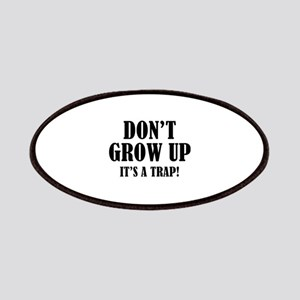 Don't Grow Up. It's A Trap. Patches