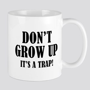 Don't Grow Up. It's A Trap. Mug