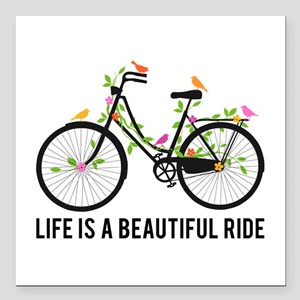 "Life is a beautiful ride Square Car Magnet 3"" x 3"""