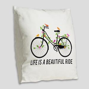 Life is a beautiful ride Burlap Throw Pillow