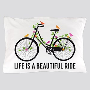 Life is a beautiful ride Pillow Case